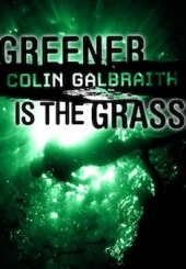 Greener is the Grass by Colin Galbraith